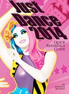 Just Dance 2014 - Quick Reference Guide by Jennifer Moreau