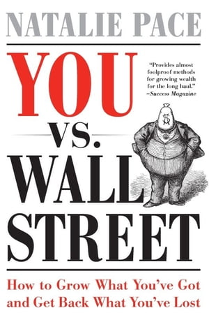 You vs. Wall Street Grow What You've Got and Get Back What You've Lost