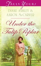 Under The Tulip Poplar by Diane T. Ashley