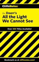 CliffsNotes on Doerr's All the Light We Cannot See by Gregory Coles
