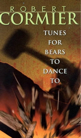 Book Tunes for Bears to Dance To by Robert Cormier