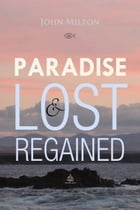 Paradise Lost and Regained by John Milton
