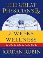 The Great Physician's Rx for 7 Weeks of Wellness Success Guide by Jordan Rubin