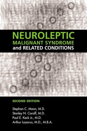 Neuroleptic Malignant Syndrome and Related Conditions