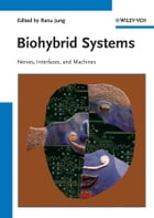 Biohybrid Systems: Nerves, Interfaces and Machines by Ranu Jung