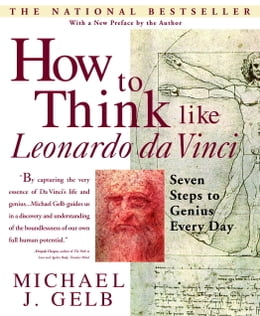 Book How to Think Like Leonardo da Vinci: Seven Steps to Genius Every Day by Michael J. Gelb