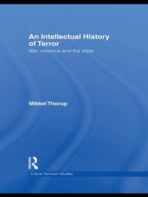An Intellectual History of Terror War,  Violence and the State