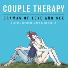Book Couple Therapy: Dramas Of Love And Sex by Barbara Bloomfield