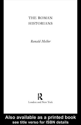 Book The Roman Historians by Mellor, Ronald