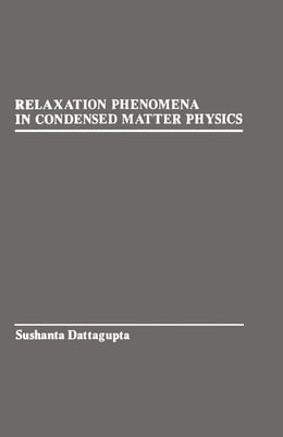 Book Relaxation Phenomena in condensed Matter Physics by Dattagupta, Sushanta