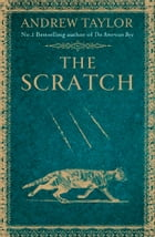 The Scratch (A Novella) by Andrew Taylor