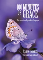 100 Minutes of Grace by Karen Coomber