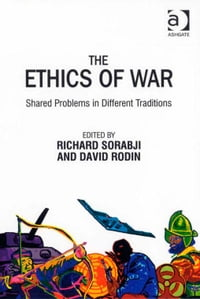 The Ethics of War: Shared Problems in Different Traditions