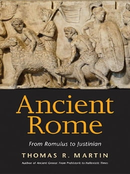 Book Ancient Rome: From Romulus to Justinian by Martin, Thomas R.