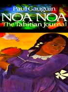 Noa Noa (The Tahitian Journal of Paul Gauguin) by Paul Gauguin