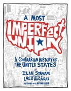A Most Imperfect Union Apple/Kobo edition: A Contrarian History of the United States
