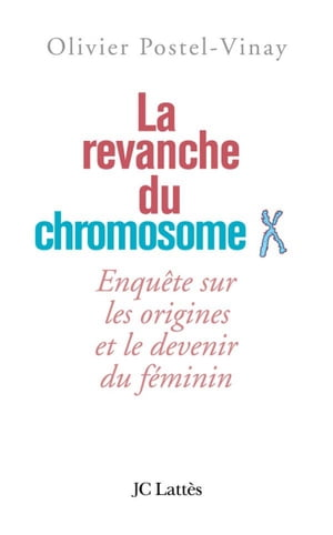 La revanche du chromosome X by Olivier Postel-Vinay