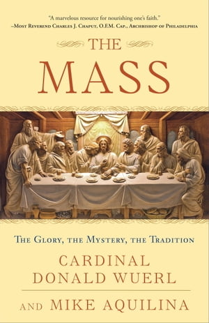 The Mass The Glory,  the Mystery,  the Tradition