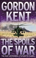 The Spoils of War by Gordon Kent