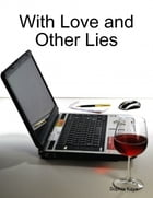 With Love and Other Lies