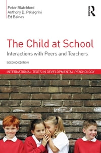 The Child at School: Interactions with peers and teachers, 2nd Edition