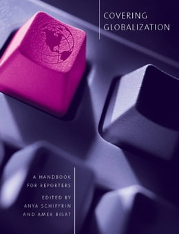 Book Covering Globalization: A Handbook for Reporters by Anya Schiffrin