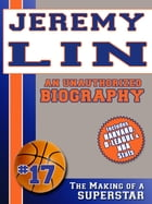 Jeremy Lin: An Unauthorized Biography by Belmont and Belcourt Biographies