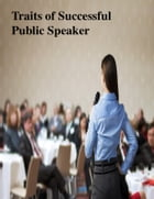 Traits of Successful Public Speaker by V.T.