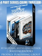 Boxed Set: The Bezel Brothers, A New Crime thriller by Rahiem Brooks (1-4) by Rahiem Brooks