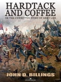 9788822831262 - John D. Billings: Hardtack and Coffee or The Unwritten Story of Army Life - كتاب