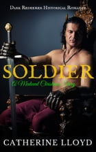 Soldier: A Medieval Christmas Novella by Catherine Lloyd