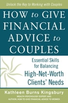 How to Give Financial Advice to Couples: Essential Skills for Balancing High-Net-Worth Clients…
