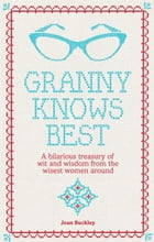 Granny Knows Best by Joan Buckley