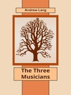The Three Musicians by Andrew Lang