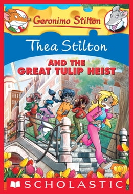Book Thea Stilton and the Great Tulip Heist: A Geronimo Stilton Adventure by Thea Stilton