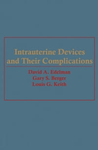 Intrauterine Devices and Their Complications