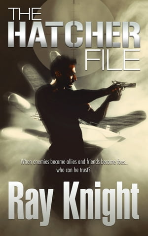 The Hatcher File by Ray Knight