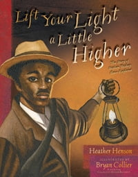 Lift Your Light a Little Higher: The Story of Stephen Bishop: Slave-Explorer (With Audio Recording)