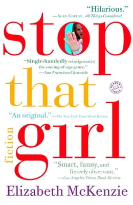 Book Stop That Girl: Fiction by Elizabeth Mckenzie