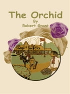 The Orchid by Robert Grant