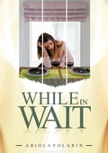 9789785503524 - Abiola Folarin: While in Wait - Book
