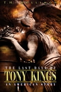 The Last Days of Tony Kings: An American Story 6adbc9c6-4cf9-4e6c-a047-679a51801696