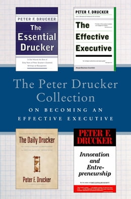Book The Peter Drucker Collection on Becoming An Effective Executive: The Essential Drucker, The… by Peter F. Drucker