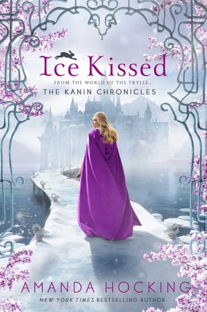 Ice Kissed: The Kanin Chronicles (From the World of the Trylle) by Amanda Hocking