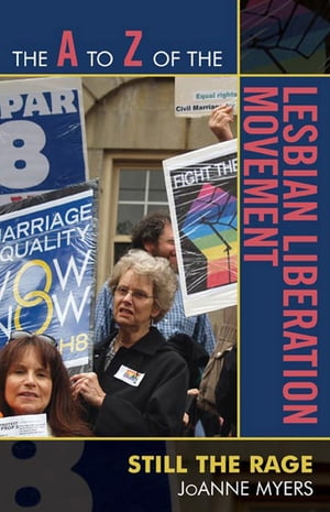The A to Z of the Lesbian Liberation Movement: Still the Rage by JoAnne Myers