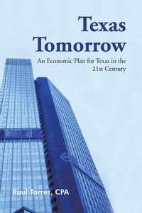 Texas Tomorrow: An Economic Plan for Texas in the 21st Century
