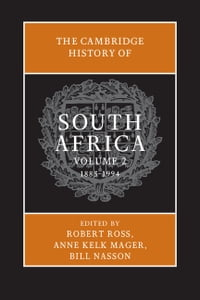 The Cambridge History of South Africa: Volume 2, 1885–1994