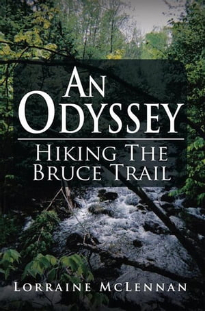 An Odyssey: Hiking the Bruce Trail