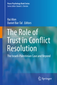 The Role of Trust in Conflict Resolution: The Israeli-Palestinian Case and Beyond
