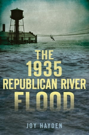 The 1935 Republican River Flood